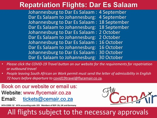 CemAir will be operating repatriation flights from Johannesburg to Dar Es Salaam for connection to Qatar etc, and Dar Es Salaam to Johannesburg for anyone requiring repatriation, or outbound travel