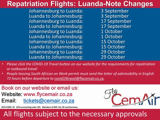 CemAir will be operating repatriation flights from Johannesburg to Luanda, and Luanda to Johannesburg for anyone requiring repatriation, or outbound travel