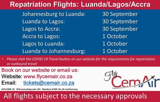 CemAir will be operating repatriation flights from Johannesburg to Luanda, Lagos and Accra, and return for anyone requiring repatriation, or outbound travel