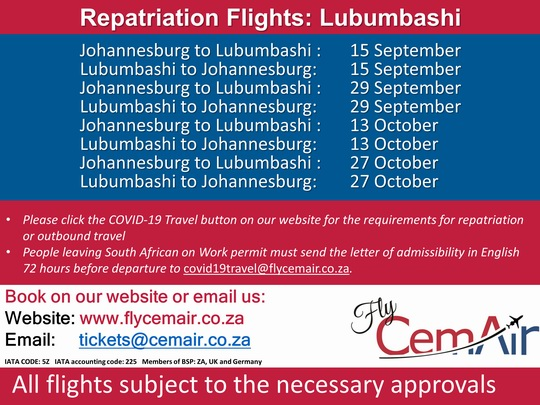CemAir will be operating repatriation flights from Johannesburg to Lubumbashi, and Lubumbashi to Johannesburg for anyone requiring repatriation, or outbound travel